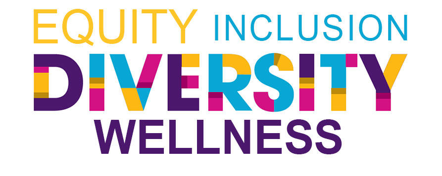 equity, inclusion, diversity, wellness