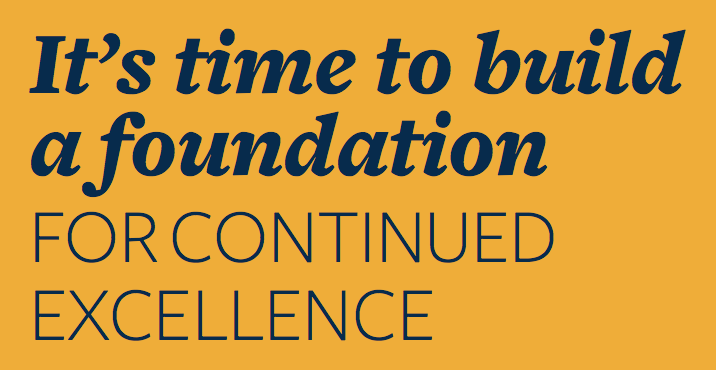 It's time to build a foundation for continued excellence (graphic.)
